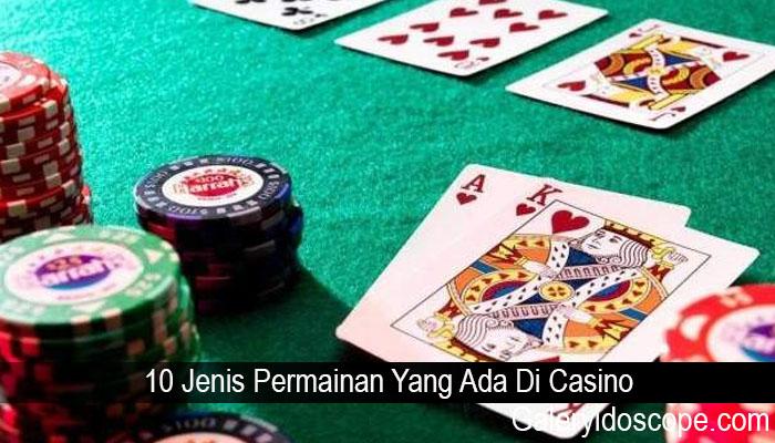 10 Jenis Permainan Yang Ada Di Casino