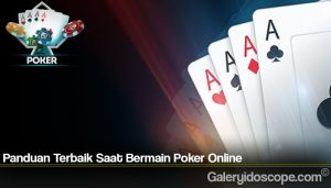 Panduan Terbaik Saat Bermain Poker Online
