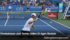 Pembahasan Judi Tennis Online Di Agen Sbobet