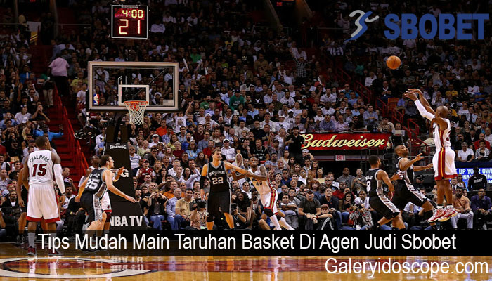Tips Mudah Main Taruhan Basket Di Agen Judi Sbobet