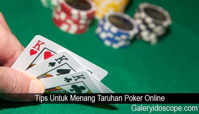 Tips Untuk Menang Taruhan Poker Online