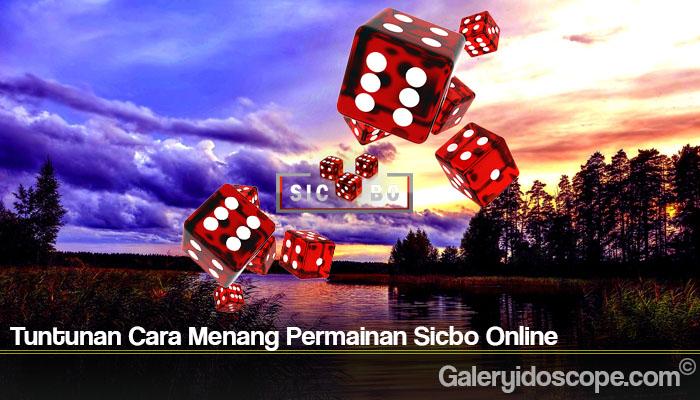 Tuntunan Cara Menang Permainan Sicbo Online