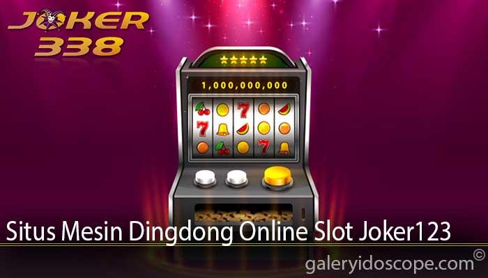 Situs Mesin Dingdong Online Slot Joker123