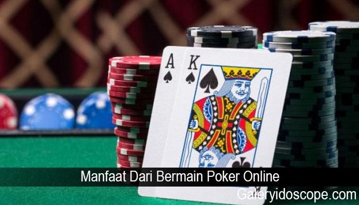 Manfaat Dari Bermain Poker Online