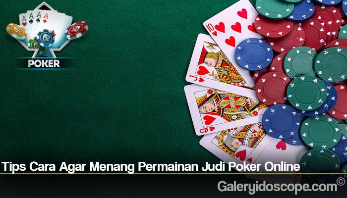 Tips Cara Agar Menang Permainan Judi Poker Online